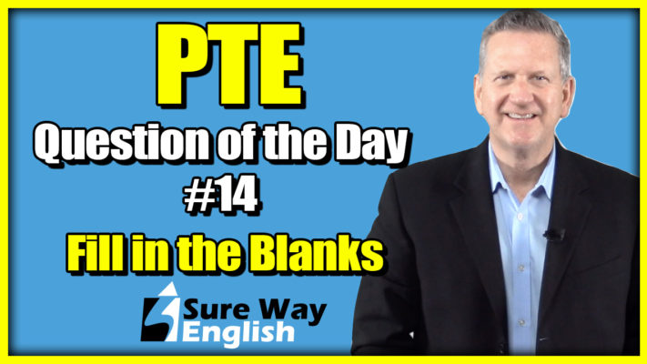 PTE Fill in the blanks Question of the Day # 14