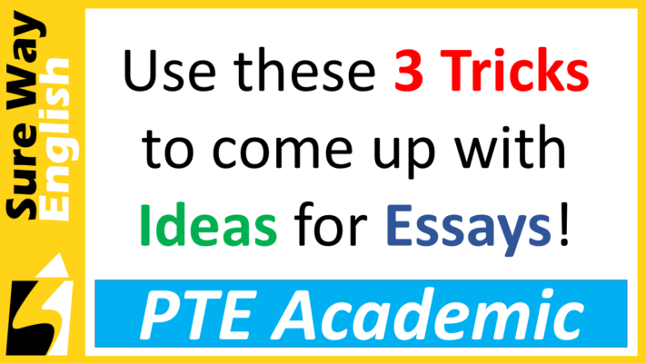 3 tricks to come up with ideas for PTE Essays