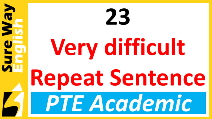 Very difficult PTE Repeat Sentence Questions